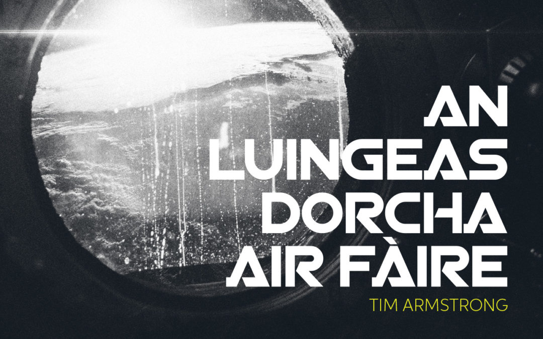 An Luingeas Dorcha air Fàire – ficsean ùr bho Thim Armstrong